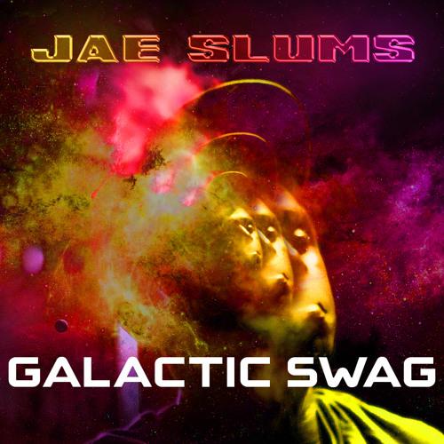 Slum Dawg Ent./Nuw World Productions (Jae Slumz) - Galactic Swag (Produced By Nuw World/Legin Ramu)