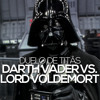 Darth Vader VS. Lord Voldemort | Duelo de Titãs