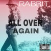 RABBIT - All Over Again Live From Lowell MA