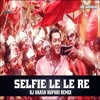 SELFIE LE LE RE  - DJ AKASH HUPARI