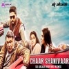 CHAAR  SHANIVAAR ( ALL IS WELL )  - DJ AKASH  HUPARI  REMIX