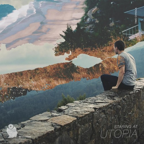 Timo Chinala - Staring at Utopia ][ Mind Field Records ]