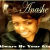 "Anashe ""Always Be Your Girl"""