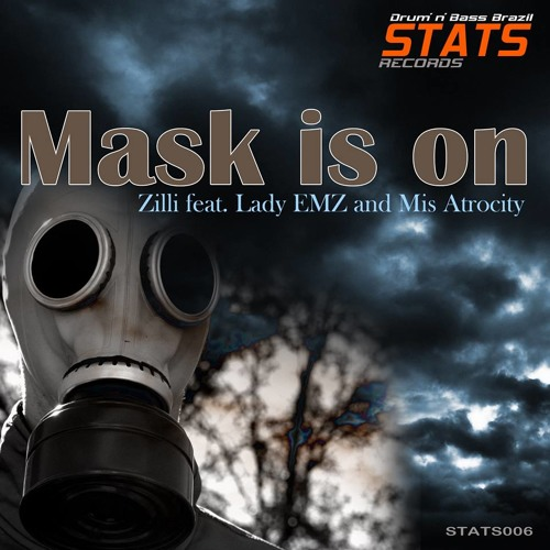MASK IS ON - Zilli ft Lady Emz & Mis Atrocity (clip) - Stats Records [STATS006]
