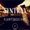 SyntraX - Earthquake [Exlusive Tunes Network]