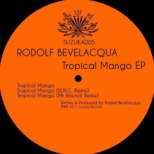 Rodolf Bevelacqua - Tropical mango ( MR HOUNCK RMX )