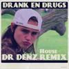 Lil Kleine & Ronnie Flex - Drank & Drugs [Dr Denz Remix]