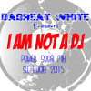 DaGreat White - I AM NOT A DJ (ST LUCIA POWER SOCA MIX 2015)