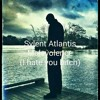SYLENT ATLANTIS MALEVOLENCE (I HATE YOU BITCH)(SYLENT ANGELL DISS) PRODUCED BY J.C SKILLA