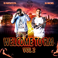 Deejay Matafesta Feat Deejay miCheL - WelCome To RM Family AFROMIX Style Vol 2