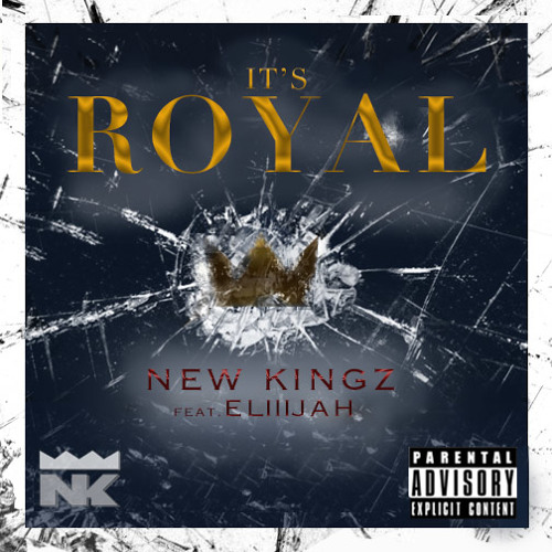 New Kingz ft. ELiiiJAH – It's Royal