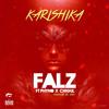 Falz - Karishika ft. Phyno, Chigurl