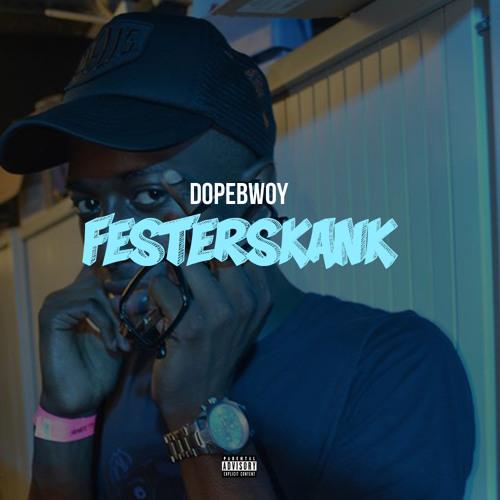 Dopebwoy - Festerskank (Freestyle)