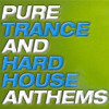 Pure Trance And Hard House Anthems