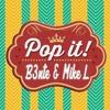 B3nte & Mike L - Pop It