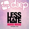 Less Hate - House Music - [Deep Passion]