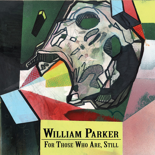 """WILLIAM PARKER """"Ceremonies For Those Who Are, Still"""" Box Set > Series of Excerpts"""