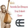 Yanımda Sen Olmayınca ( Eray Erdemli Cover )