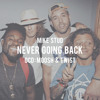 Never Going Back (feat. Moosh & Twist)(prod. Louis Bell)