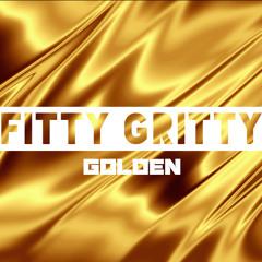 Golden (Prod. SlimTim/FittyGritty)