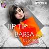 Tip Tip Barsa Pani - DJ Ritika Laufeia