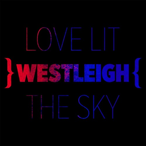 WESTLEIGH Love Lit The Sky