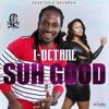 I Octane - Suh Good [Seanizzle Records 2015]