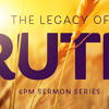 2014 05 18 - The Legacy Of Ruth - Ruth 4