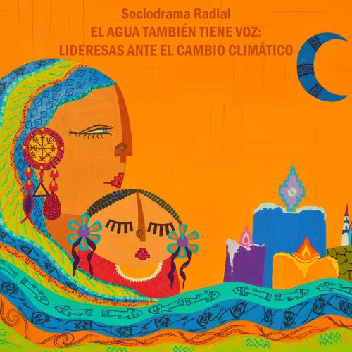 El Agua también tiene Voz: Lideresas ante el Cambio Climático (Quechua)