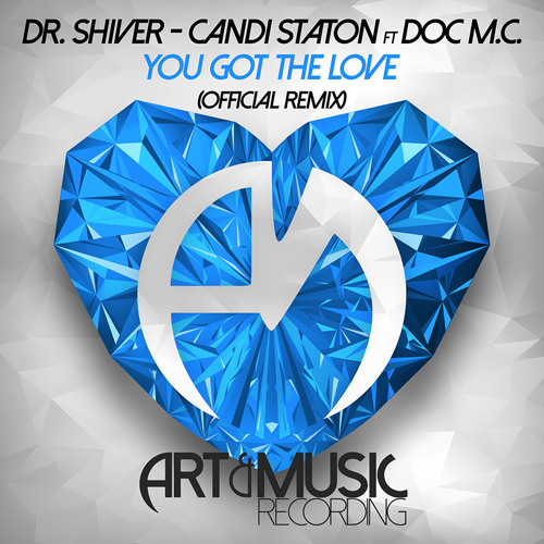 Dr. Shiver - Candi Staton ft Doc M.C. - You Got The Love (Official Remix)
