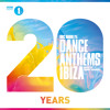 Radio 1's Dance Anthems Ibiza 20 Years Album Minimix