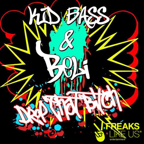 Kid Bass & Beli - Drop That Bitch (FLU055)