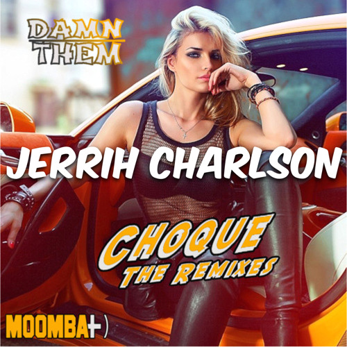 Damn Them - Choque (Jerrih Charlson Remix)