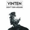 Vinten - Don't Turn Around