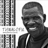 Thwalofu - Ukulunga Kwami