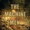 The Machine Men
