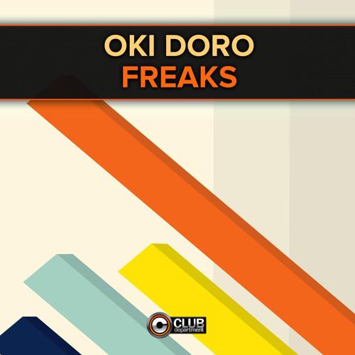 Oki Doro - Freaks OUT NOW ON BEATPORT