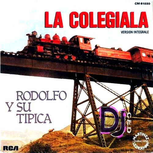 Rodolfo Y Su Tipica - La Colegiala (Ced Remix)