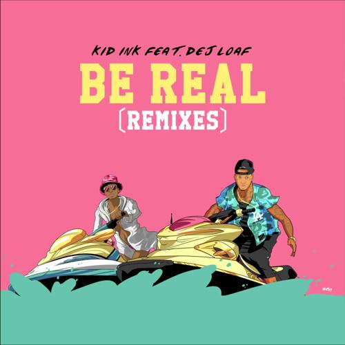 Kid Ink ft. Dej Loaf - Be Real (Wax Motif & Gladiator Remix)