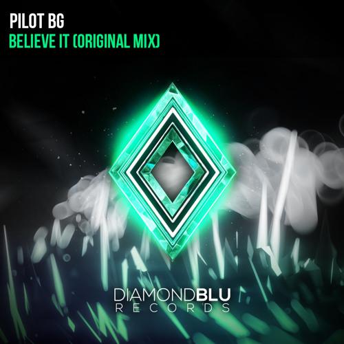 Pilot BG - Believe It (Original Mix)