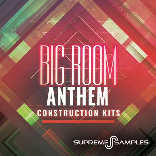 Big Room anthem Construction Kits DEMO