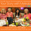 "Your Story with Melinda: A ""Full Circle"" Reunion with Moira Brown & Cheryl Weber"