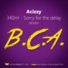 BCA Q1 - 340ml - Sorry For The Delay (Acizzy Remix)
