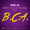 BCA Q1 - 340ml - Sorry For The Delay (MaIk xD Remix)
