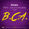 BCA Q1 - 340ml - Sorry For The Delay (Sinatra Remix)
