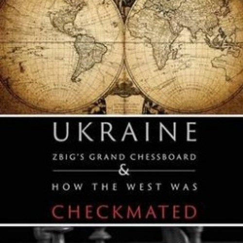 Talk Nation Radio: Ukraine and the Checkmating of the West