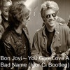 Bon Jovi - You Give Love A Bad Name (Igor Ci Bootleg)