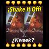 @Kwêêk? X Dancing Machine Danny -Shake It Off (Remix)
