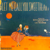 Let Me Call You Sweetheart - 1910