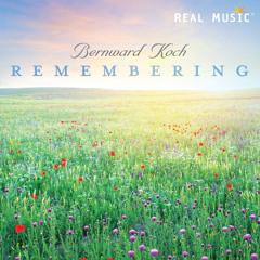 "Track #1: Remembering - Bernward Koch's album ""Remembering"""